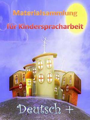 Unterrichtsmaterialien für die Kinderspracharbeit (Teil 1)
