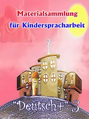 Unterrichtsmaterialien für die Kinderspracharbeit (Teil 3)